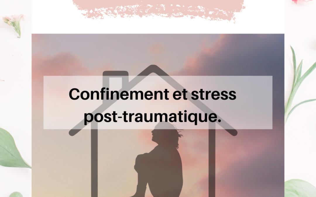 Confinement et stress post traumatique : et si on en parlait ?
