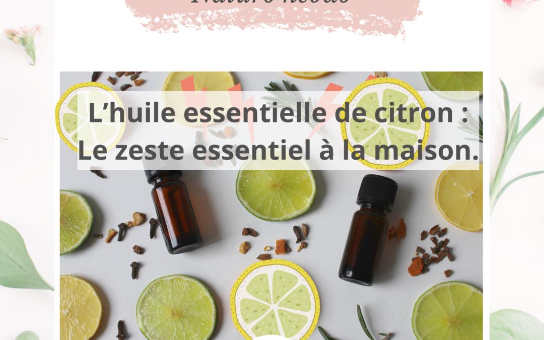 L'huile essentielle de citron : le zeste essentiel à la maison.